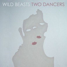 Two Dancers mp3 Album by Wild Beasts