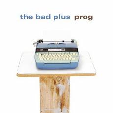 Prog mp3 Album by The Bad Plus