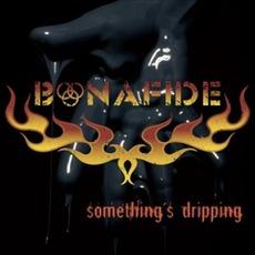 Something's Dripping mp3 Album by Bonafide