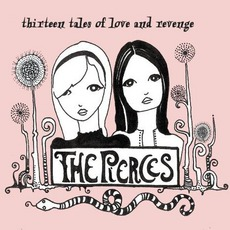 Thirteen Tales Of Love And Revenge by The Pierces
