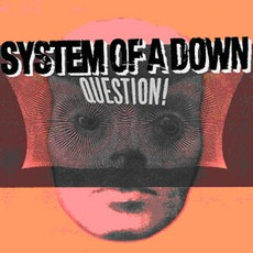 Question! mp3 Single by System Of A Down