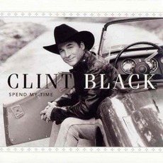 Spend My Time mp3 Album by Clint Black