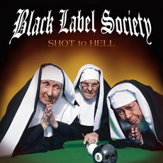 Shot To Hell mp3 Album by Black Label Society