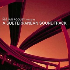 Ian Pooley Presents: A Subterranean Soundtrack