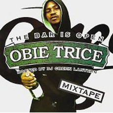 The Bar Is Open by Obie Trice