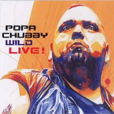 Wild Live! mp3 Live by Popa Chubby