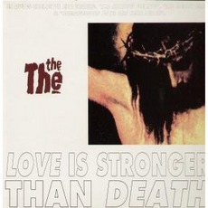Love Is Stronger Than Death mp3 Single by The The