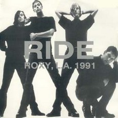 Live At The Roxy - 1991 by Ride