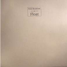 Float mp3 Album by Peter Broderick