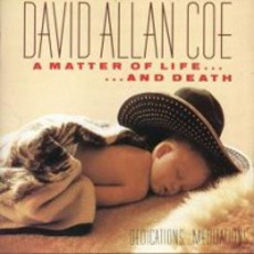 A Matter Of Life... And Death mp3 Album by David Allan Coe