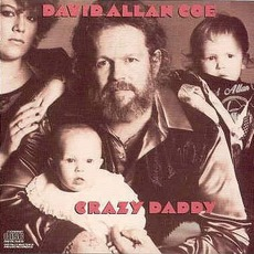 Crazy Daddy mp3 Album by David Allan Coe