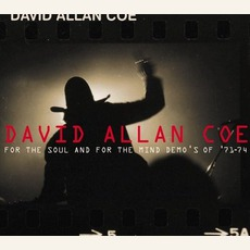 For The Soul And For The Mind: Demo's Of '71-'74 mp3 Artist Compilation by David Allan Coe