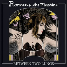 Between Two Lungs mp3 Artist Compilation by Florence + The Machine