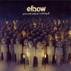 Grace Under Pressure / Switching Off mp3 Single by Elbow