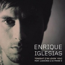 Tonight (I'm Lovin' You) mp3 Single by Enrique Iglesias