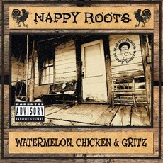 Watermelon, Chicken & Gritz mp3 Album by Nappy Roots