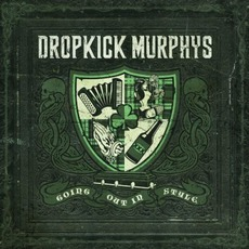 Going Out In Style mp3 Album by Dropkick Murphys