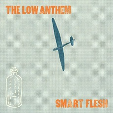 Smart Flesh mp3 Album by The Low Anthem