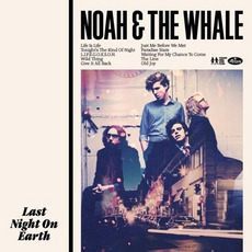 Last Night On Earth mp3 Album by Noah And The Whale