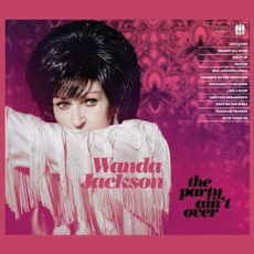 The Party Ain't Over mp3 Album by Wanda Jackson