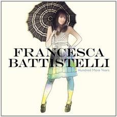 Hundred More Years mp3 Album by Francesca Battistelli