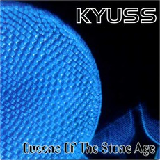 Kyuss / Queens Of The Stone Age