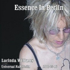 2003-05-16: Essence In Berlin: Universal Hall, Berlin, Germany mp3 Live by Lucinda Williams