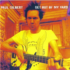 Get Out Of My Yard mp3 Album by Paul Gilbert