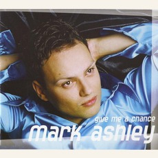 Give Me A Chance mp3 Single by Mark Ashley