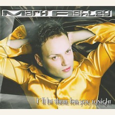 I'llBe There For You Tonight mp3 Single by Mark Ashley