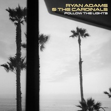 Follow The Lights mp3 Album by Ryan Adams & The Cardinals