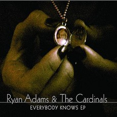 Everybody Knows EP mp3 Album by Ryan Adams & The Cardinals