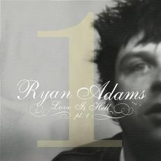 Love Is Hell, Part 1 mp3 Album by Ryan Adams