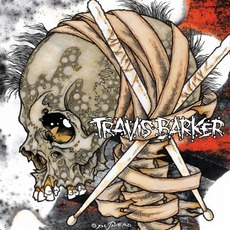 Give The Drummer Some (Deluxe Edition) mp3 Album by Travis Barker