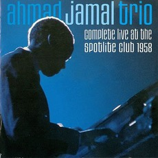 Complete Live At The Spotlite Club 1958 mp3 Live by Ahmad Jamal Trio