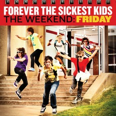 The Weekend: Friday mp3 Album by Forever The Sickest Kids