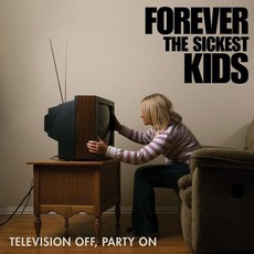 Television Off, Party On mp3 Album by Forever The Sickest Kids