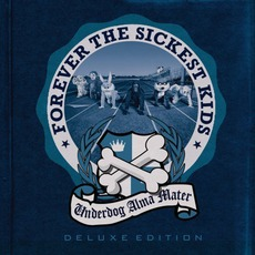 Underdog Alma Mater (Deluxe Edition) mp3 Album by Forever The Sickest Kids