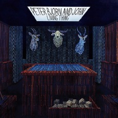 Living Thing mp3 Album by Peter Bjorn And John