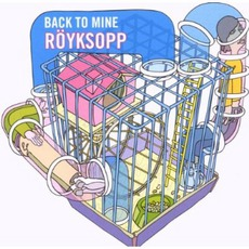 Back To Mine: Röyksopp mp3 Compilation by Various Artists