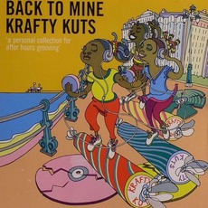 Back To Mine: Krafty Kuts mp3 Compilation by Various Artists