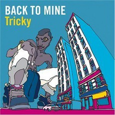 Back To Mine: Tricky mp3 Compilation by Various Artists