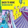 Back To Mine: Underworld