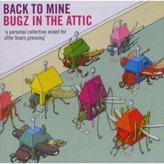 Back To Mine: Bugz In The Attic mp3 Compilation by Various Artists
