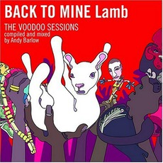 Back To Mine: Lamb (The Voodoo Sessions) mp3 Compilation by Various Artists