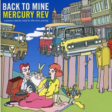 Back To Mine: Mercury Rev mp3 Compilation by Various Artists