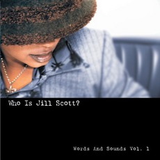 Who Is Jill Scott? Words And Sounds, Volume 1 by Jill Scott