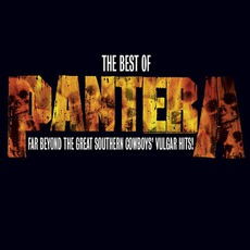 The Best Of Pantera: Far Beyond The Great Southern Cowboys' Vulgar Hits! mp3 Artist Compilation by Pantera