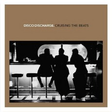 Disco Discharge. Cruising The Beats