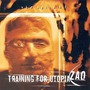 Training For Utopia / Zao